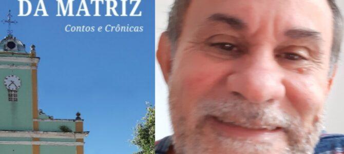 """LITERATURA MARANHENSE: Nonato Reis lança seu novo livro, """"Os Sinos da Matriz"""""""
